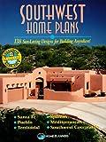 Southwest Home Plans: 138 Sun-Loving Designs for Building Anywhere!