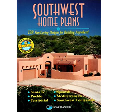 Southwest Home Plans 138 Sun Loving Designs For Building Anywhere Home Planners Inc 0029129010950 Amazon Com Books