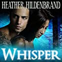 Whisper Audiobook by Heather Hildenbrand Narrated by Devin Crowe