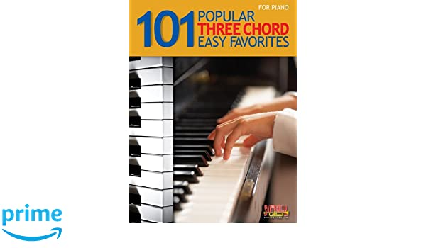 101 Popular Three Chord Easy Favorites For Piano Santorella Tony