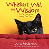 Whiskers, Wit, and Wisdom, Niki Anderson, 1416590684