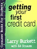 Getting Your First Credit Card (Consumer Books for College Students)