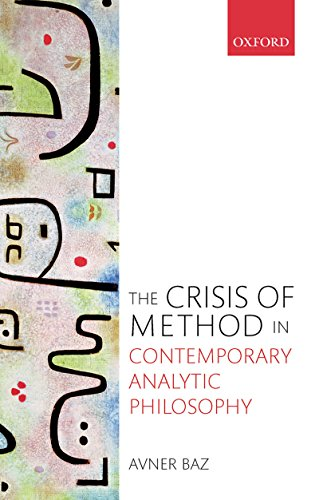 The Crisis of Method in Contemporary Analytic Philosophy ...