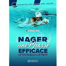 Nager une brasse efficace: Progression en 10 étapes pour tous (Natation pour tous) (French Edition)