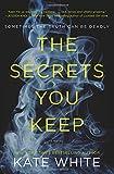 Image of The Secrets You Keep: A Novel