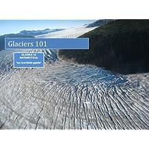 Glaciers 101:  Alaska to Antarctica an ice field guide