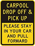 """Carpool Drop Off & Pick Up - Please Stay in Your Car And Pull Forward Sign, 24"""" x 18"""""""