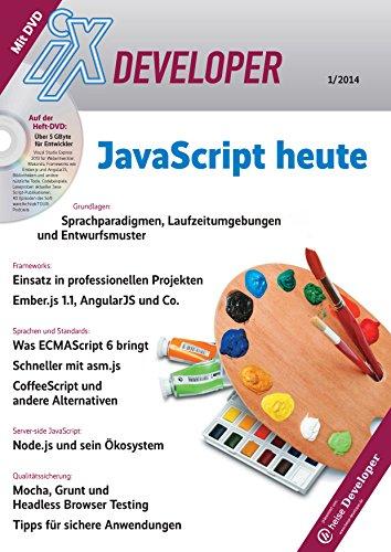 iX Developer - Javascript heute: Grundlagen, Frameworks, Sprachen und Standards, Server-side JavaScript, Qualitätssicherung (German Edition)