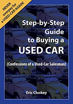 car buying step by step guide to buying a used car ebook eric cluskey kindle store. Black Bedroom Furniture Sets. Home Design Ideas