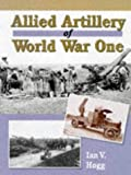 Allied Artillery of World War I, Hogg, Ian V., 1861261047