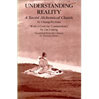 Understanding Reality: A Taoist Alchemical Classic