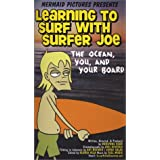 Learning to Surf with Surfer Joe, Part 1 -- The Ocean, You & Your Board