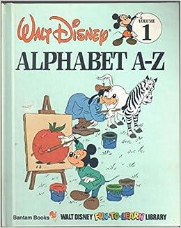 alphabet a z disney s fun to read library vol 1 walt disney