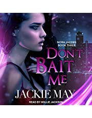 Don't Bait Me: Nora Jacobs, Book Three