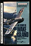 The Story of Wake Island, James P. Devereux, 0553279610