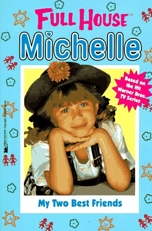 My Two Best Friends (Full House Michelle)