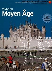 """Afficher """"Vivre au Moyen-Age"""""""