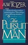 The Pursuit of Man, A. W. Tozer, 0875097049