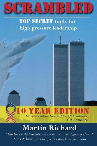 Scrambled: (Ten Year Edition) Top Secret Tools for High Pressure Leadership pdf