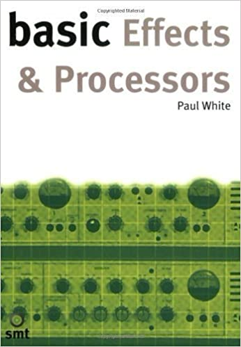 Basic Effects and Processors of White, Paul 2nd (second) Edition on 02 February 2000