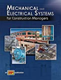 Mechanical and Electrical Systems for Construction Managers, ATP Staff, 0826993605