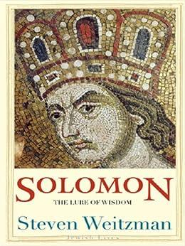Solomon: The Lure of Wisdom (Jewish Lives) by [Weitzman, Steven]