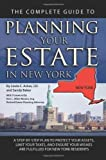 img - for The Complete Guide to Planning Your Estate in New York: A Step-by-step Plan to Protect Your Assets, Limit Your Taxes, and Ensure Your Wishes Are Fulfilled for New York Residents Paperback December 15, 2009 book / textbook / text book
