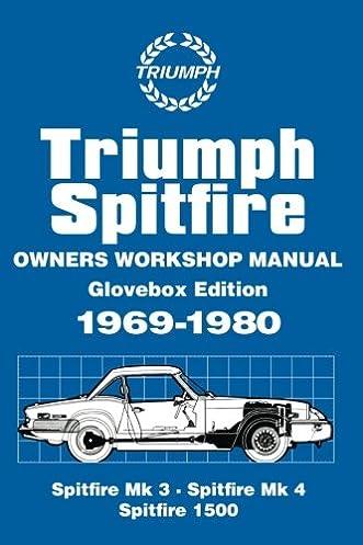triumph spitfire glove box 1969 80 workshop manual practical rh amazon com workshop manual 1984 honda gl1200i workshop manual 1980 porsche 928