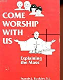 img - for Come Worship with Us: Explaining the Mass book / textbook / text book