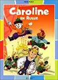 Caroline : Caroline en Russie