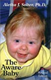 The Aware Baby, Aletha Jauch Solter, 0961307374
