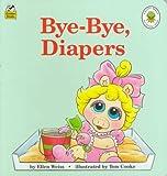 Bye-Bye, Diapers (Muppet Babies Big Steps)