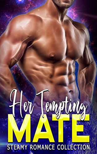 Her Tempting Mate: Steamy Romance Collection