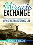 The Miracle Exchange, Michael J. Muccio, 1936314886