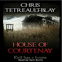 House of Courtenay Audiobook by Chris Tetreault-Blay Narrated by Sam Burns