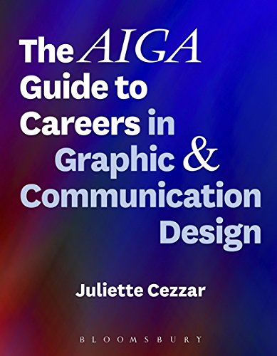 The AIGA Guide to Careers in Graphic and Communication Design ()