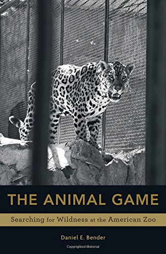 American Zoos (The Animal Game: Searching for Wildness at the American Zoo)