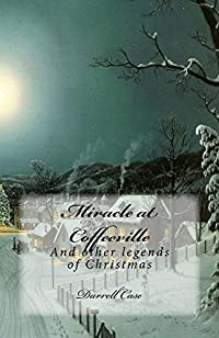 Miracle At Coffeeville by Darrell Case ebook deal