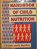 Handbook of Child Nutrition, Taitz, Leonard and Wardley, Bridget, 0192618423