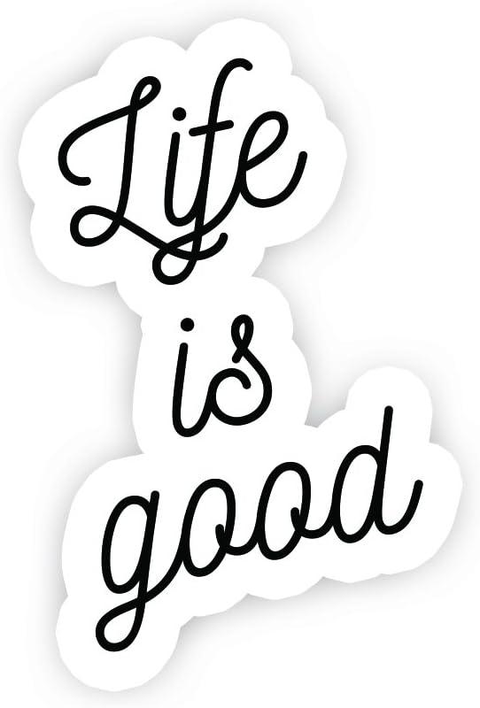 "Life is Good - Inspirational Quote Stickers - 2.5"" Vinyl Decal - Laptop, Decor, Window Vinyl Decal Sticker"