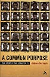 A Common Purpose : The Story of the Upington 25, Durbach, Andrea, 0826413307