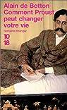 Comment Proust peut changer votre vie par de Botton