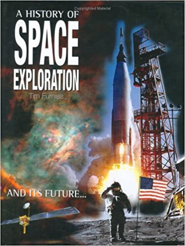 A History Of Space Exploration: Tim Furniss: 9781904668152: Amazon ...