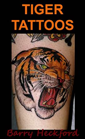 tiger tattoo designs ebook barry heckford kindle store. Black Bedroom Furniture Sets. Home Design Ideas