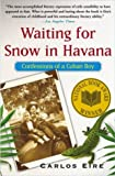 Book cover for Waiting for Snow in Havana: Confessions of a Cuban Boy