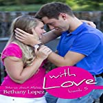 With Love: Stories About Melissa, Book 5 | Bethany Lopez