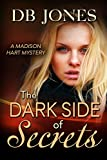 The Dark Side of Secrets (Madison Hart Mysteries Book 3)