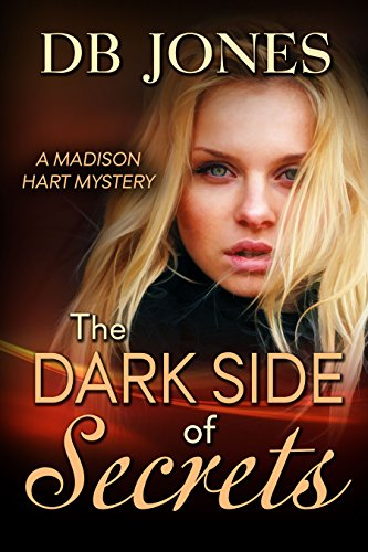 The Dark Side of Secrets (Madison Hart Mysteries Book 3)