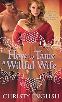 How to Tame a Willful Wife (Shakespeare in Love series Book 1) by [English, Christy]