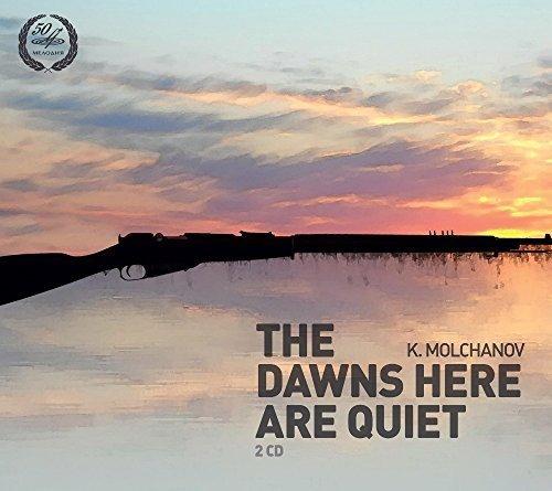 (Kirill Molchanov: The Dawns Here Are Quiet by Galina Borisova, O. Teryushnova, L. Kovalyova, V. Malchenko, E. Andreyeva, Galin (2014-07-08?)